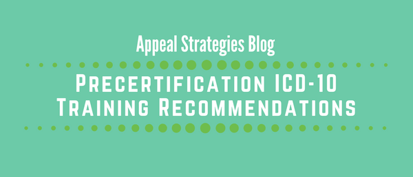 Precertification ICD-10 Training Recommendations - Appeal Training